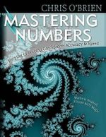 Mastering Numbers : Helping to Develop Confidence, Accuracy & Speed - Chris O'Brien