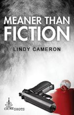 Meaner Than Fiction : Crime Shots - Lindy Cameron