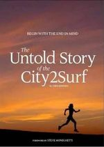 The Untold Story of the City2Surf : Begin With The End In Mind - Chris Edwards