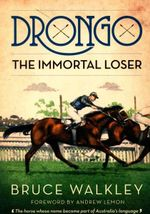 Drongo : The Immortal Loser - Bruce Walkley
