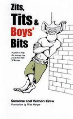 Zits, Tits & Boys' Bits - Vernon Crew