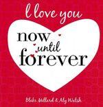 I Love You Now Until Forever - Blake Millard