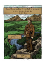 Daniel Boone and the Secret Path to Kentucky - Ferris Beechfork