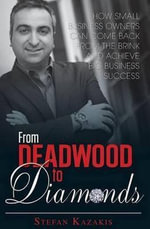 From Deadwood to Diamonds : How small business owners can come back from - Stefan Kazakis