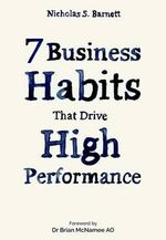 7 Business Habits That Drive High Performance - Nicholas S. Barnett
