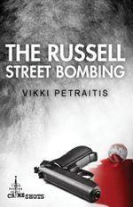 The Russell Street Bombing : Crime Shots - Vikki Petraitis