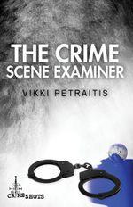 The Crime Scene Examiner : Crime Shots - Vikki Petraitis