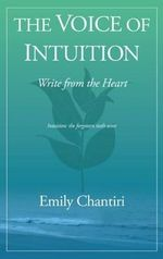 The Voice of Intuition - Emily Chantiri
