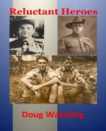 The Reluctant Heroes : The Second Installment in the Layburn Chronicles - MR Doug Wakeling
