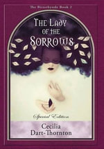 The Lady of the Sorrows - Special Edition - Cecilia Dart-Thornton