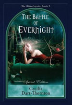 The Battle of Evernight - Special Edition - Cecilia Dart-Thornton