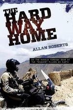 Hard Way Home - Alan Roberts