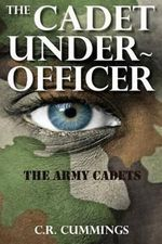 The Cadet Under-Officer - Christopher Cummings