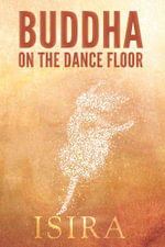 Buddha on the Dance Floor - Isira Sananda