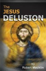 The Jesus Delusion - Robert Macklin