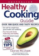 Australian Healthy Cooking Guide - Caron Milham