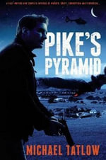 Pike's Pyramid : A fight against a global marketing network and crime czars funding - Michael Tatlow