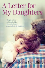 A Letter for My Daughters - John Condliffe