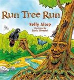 Run Tree Run - Kelly Alsop