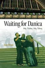 Waiting for Danica : My Sister, My Story - Ana Dean