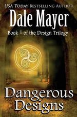 Dangerous Designs - Dale Mayer