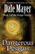 Dangerous Designs - Dale Mayer