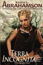Terra Incognita : Book 1 of the Terra Trilogy - Karen L Abrahamson