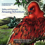 Ashley and Daniyyel's Amazing Adventure, Gurnafandry's Chronicles - Tony J Jurgens