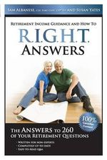 Right Answers : The Answers to 260 of Your Retirement Questions - Sam Albanese