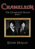 Chameleon : Book I of the Chameleon Sagas - Edain Duguay