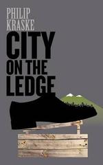 City on the Ledge - Philip Kraske