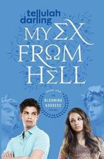 My Ex From Hell (The Blooming Goddess Trilogy Book One) : Book One in the Blooming Goddess Trilogy - Tellulah Darling