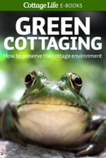 Green Cottaging : How to preserve the cottage environment - Cottage Life