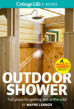 Outdoor Shower : Full plans for getting wet in the wild - Wayne Lennox