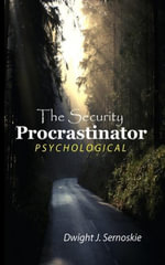 The Security Procrastinator - Dwight J. Sernoskie