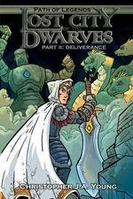 Lost City of the Dwarves II : Part 2: Deliverance - MR Christopher J a Young