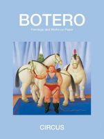 Circus : Paintings and Drawings - Fernando Botero