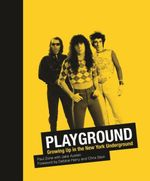 Playground : Growing Up in the New York Underground - Paul Zone