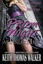 Prom Night at Finley High - Keith Thomas Walker