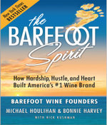 Barefoot Spirit : How Hardship, Hustle, and Heart Built America's #1 Wine Brand - Bonnie Harvey