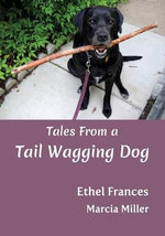 Children's Dog Stories : Tales from a Tail Wagging Dog - Over 20 Endearing Photographs (Dog Talking Series) - Ethel Frances