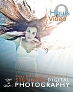 Tony Northrup's Dslr Book : How to Create Stunning Digital Photography - Tony Northrup