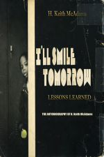 I'll Smile Tomorrow : Lessons Learned - H. Keith McAdams