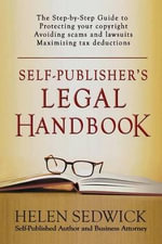 Self-Publisher's Legal Handbook : The Step-By-Step Guide to the Legal Issues of Self-Publishing - Helen Sedwick