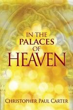 In the Palaces of Heaven - Christopher Paul Carter