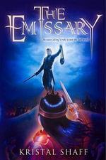 The Emissary - Kristal Shaff
