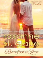 Barefoot in Lace - Roxanne St. Claire
