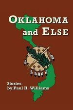 Oklahoma and Else - Paul H Williams