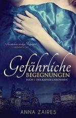 Gefahrliche Begegnungen : Buch 1 Der Krinar Chroniken - Anna Zaires