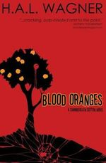 Blood Oranges : A Chamberlain Cotton Novel - H a L Wagner